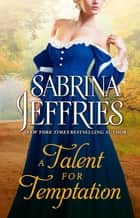 A Talent for Temptation ebook by Sabrina Jeffries