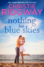 Nothing But Blue Skies ebook by Christie Ridgway