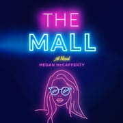 The Mall - A Novel audiobook by Megan McCafferty