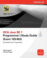 OCA Java SE 7 Programmer I Study Guide (Exam 1Z0-803) ebook by Edward Finegan,Robert Liguori