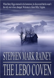 The Lebo Coven ebook by Stephen Mark Rainey
