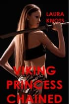 Viking Princess Chained ebook by Laura Knots