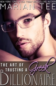 The Art of Trusting a Greek Billionaire (Book 2) ebook by Marian Tee