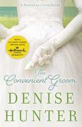 The Convenient Groom - A Nantucket Love Story ebook by Denise Hunter