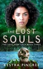 The Lost Souls ebook by Kestra Pingree