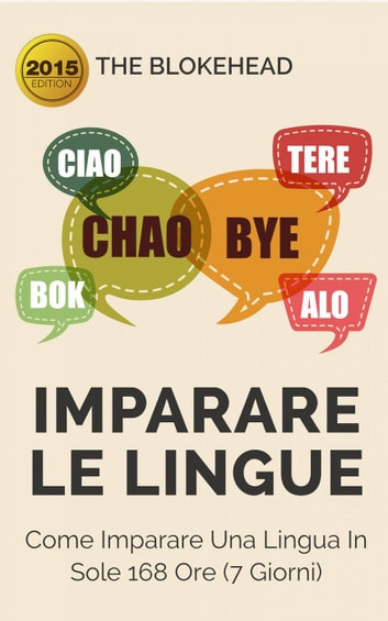 Imparare le lingue: Come imparare una lingua in sole 168 ore (7 giorni) ebook by The Blokehead