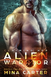 Claiming Her Alien Warrior - Warriors of the Lathar, #2 ebook by Mina Carter