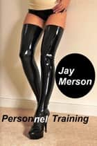 Personnel Training ebook by Jay Merson