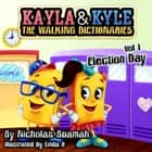 Kayla & Kyle The Walking Dictionaries - Election Day ebook by Nicholas Buamah