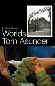 Worlds Torn Asunder: A Holocaust Survivor's Memoir of Hope and Resilience Ebook di Dov Beril Edelstein
