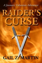 Raider's Curse - A Jonmarc Vahanian Adventure #1 eBook by Gail Z. Martin