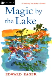 Magic by the Lake ebook by Edward Eager,N. M. Bodecker