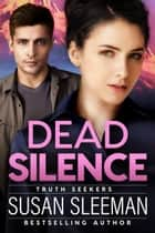 Dead Silence - Clean and Wholesome Romantic Suspense ebook by Susan Sleeman