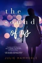 The Sound of Us ebook by Julie Hammerle