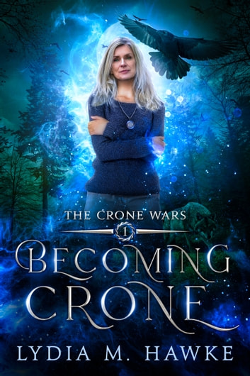 Becoming Crone ebook by Lydia M. Hawke
