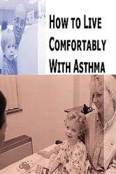 How to Live Comfortably With Asthma ebook by Stacey Chillemi