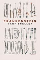 Frankenstein - Espanol - Spanish Version eBook by Mary Shelley
