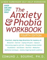 The Anxiety and Phobia Workbook ebook by Bourne, Edmund J.