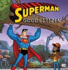 Superman Is a Good Citizen ebook by Christopher Harbo, Otis Frampton