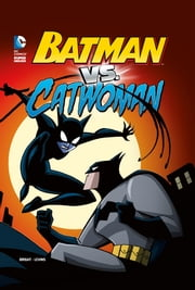 Batman vs. Catwoman ebook by J.E. Bright,Tim Levins
