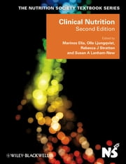 Clinical Nutrition ebook by Marinos Elia,Olle Ljungqvist,Rebecca Stratton,Susan A. Lanham-New