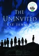 The Uninvited ebook by Liz Jensen
