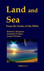 Land and Sea: From the books of the Bible ebook by Richard J. McQueen