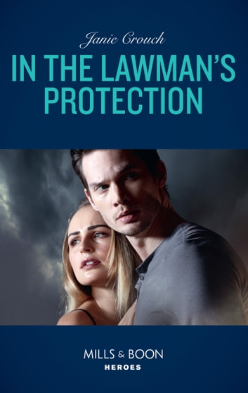 In The Lawman's Protection (Mills & Boon Heroes) (Omega Sector: Under Siege, Book 6) ebook by Janie Crouch