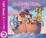 Noah and the Mighty Ark ebook by Zondervan
