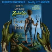 How to Navigate Zombie Cave and Defeat Pirate Pete audiobook by Mick Bogerman