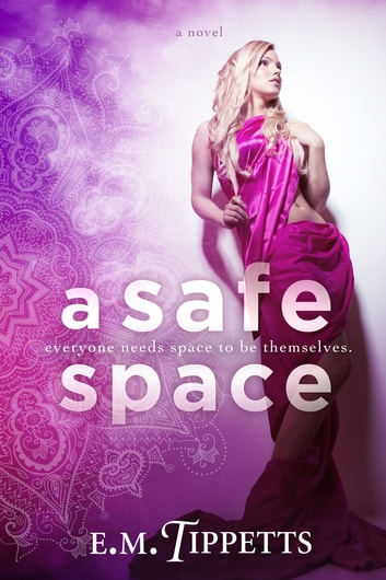 A Safe Space ebook by E.M. Tippetts