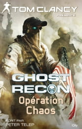 Ghost Recon - Opération Chaos ebook by Tom Clancy