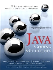Java Coding Guidelines - 75 Recommendations for Reliable and Secure Programs ebook by Fred Long,Dhruv Mohindra,Dean F. Sutherland,David Svoboda,Robert C. Seacord