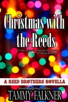 Christmas with the Reeds ebook by Tammy Falkner