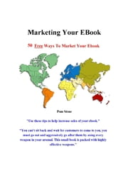 Marketing Your EBook ebook by Pam Stone