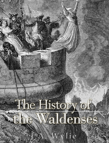The History of the Waldenses ebook by J.A. Wylie