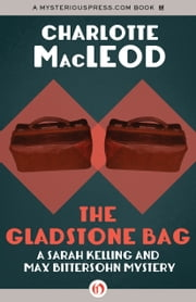 The Gladstone Bag ebook by Charlotte MacLeod