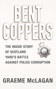 Bent Coppers ebook by Graeme McLagan