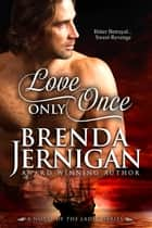 Love Only Once ebook by Brenda Jernigan