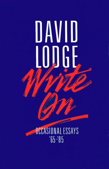 Write On - Occasional Essays ebook by David Lodge