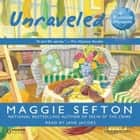 Unraveled audiobook by Maggie Sefton