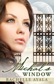 Michal's Window - A Novel: King David's First Wife ebook by Rachelle Ayala