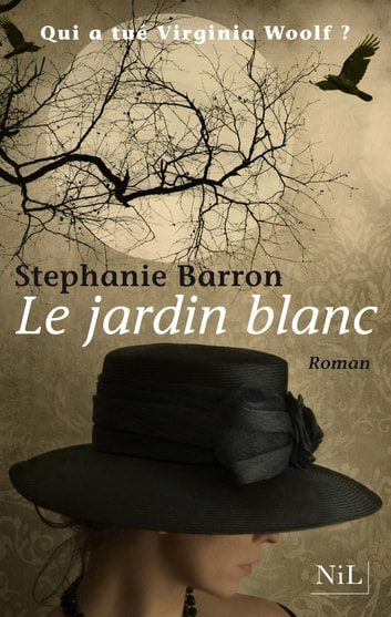 Le Jardin blanc ebook by Stephanie BARRON