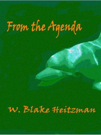 From the Agenda ebook by W. Blake Heitzman