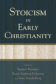Stoicism in Early Christianity ebook by Tuomas Rasimus,Troels Engberg-Pedersen,Ismo Dunderberg