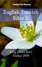 English Turkish Bible II - King James 1611 - Türkçe 1878 ebook by TruthBeTold Ministry, Joern Andre Halseth, King James