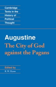Augustine: The City of God against the Pagans ebook by Augustine,R. W. Dyson