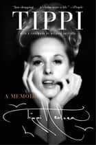 Tippi - A Memoir ebook by