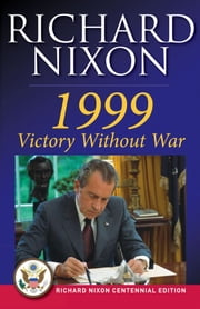 1999: Victory Without War ebook by Richard Nixon