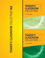 Trader's Classroom 1 & 2 - Lessons from Commodity Junctures and Trader's Classroom ebook by Jeffrey Kennedy
